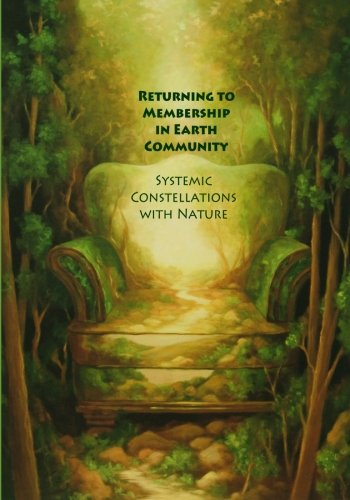 Returning to Membership in Earth Community: Systemic Constellations with Nature from Stream of Experience Productions