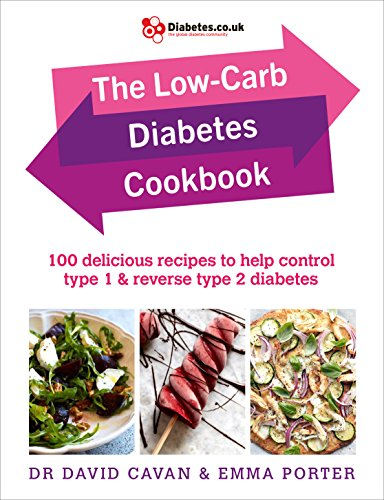 The Low-Carb Diabetes Cookbook: 100 delicious recipes to help control type 1 and reverse type 2 diabetes from Vermilion
