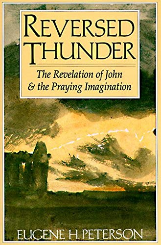 Reversed Thunder: The Revelation of John and the Praying Imagination from HarperOne