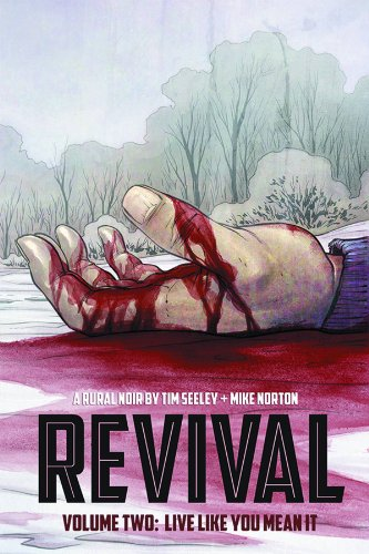Revival Volume 2: Live Like You Mean It: 02 (Revival (Image Comics)) from Image Comics