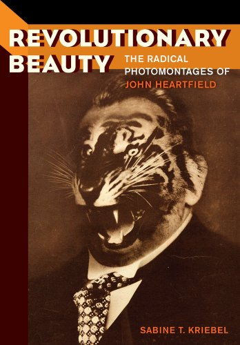 Revolutionary Beauty: The Radical Photomontages of John Heartfield from University of California Press