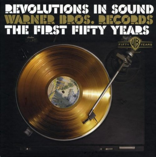 Revolutions In Sound: Warner Bros. Records, The First Fifty Years (10 Cd Boxset)