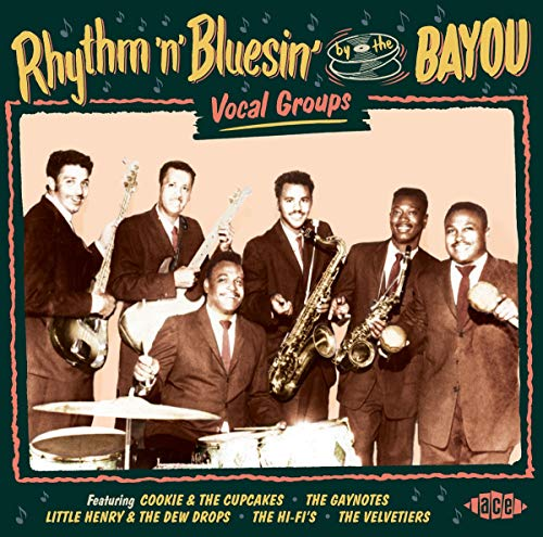 Rhythm 'N' Bluesin' By The Bayou ~ Vocal Groups from ACE