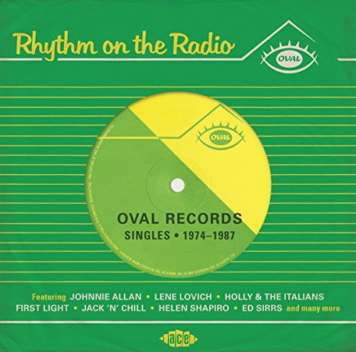 Rhythm On The Radio: Oval Records Singles * 1974-1987 from ACE