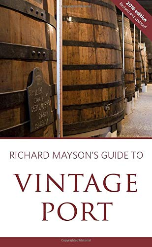 Richard Mayson's guide to vintage port 2016 from Infinite Ideas