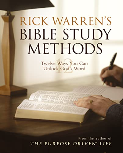 Rick Warren's Bible Study Methods: Twelve Ways You Can Unlock God's Word from Zondervan