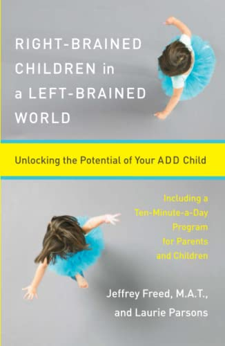 Right-Brained Children in a Left-Brained World: Unlocking the Potential of Your Add Child from Simon & Schuster