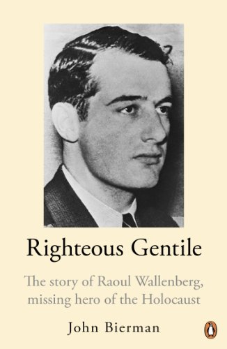 Righteous Gentile: The Story of Raoul Wallenberg, Missing Hero of the Holocaust from Penguin Books Ltd