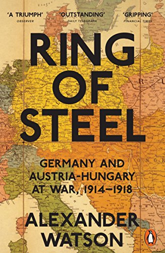 Ring of Steel: Germany and Austria-Hungary at War, 1914-1918 from Penguin UK