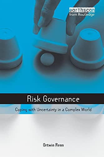 Risk Governance: Coping with Uncertainty in a Complex World (Earthscan Risk in Society) from Earthscan Ltd