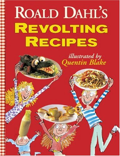 Roald Dahl's Revolting Recipes from Turtleback Books