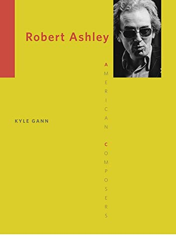 Robert Ashley (American Composers) from University of Illinois Press