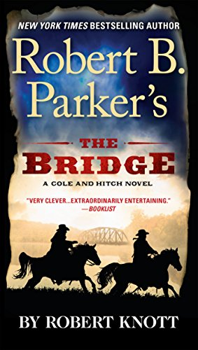 Robert B. Parker's the Bridge (Cole and Hitch Novel) from Berkley Books