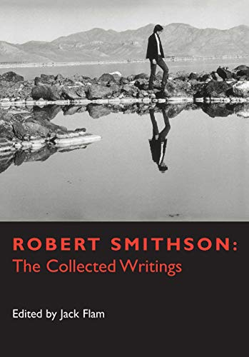 Robert Smithson: The Collected Writings (Documents of Twentieth-Century Art) from University of California Press