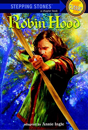 Robin Hood: Bullseye Step into Classics (Step-Up Classics) (Stepping Stone Book(tm)) from Random House Books for Young Readers