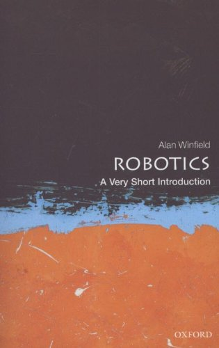 Robotics: A Very Short Introduction (Very Short Introductions) from OUP Oxford