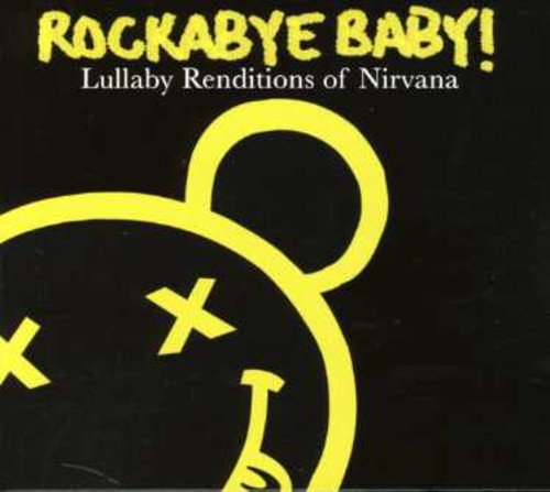 Rockabye Baby! Lullaby Renditions Of Nirvana from Rockabye Baby!