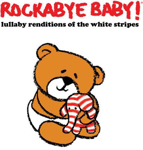 Rockabye Baby! Lullaby Renditions of The White Stripes from Rockabye Baby!