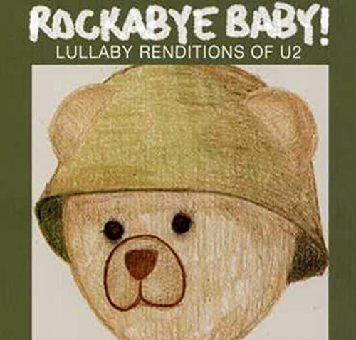 Rockabye Baby! More Lullaby Renditions of U2 from CMH RECORDS