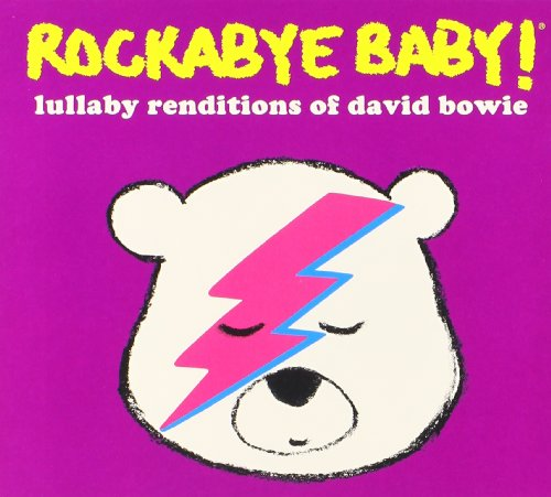 Rockabye Baby: Lullabye Renditions of David Bowie