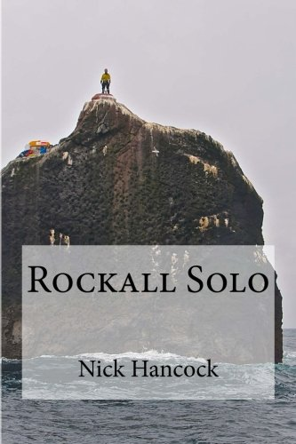 Rockall Solo: 45 days of Discipline, Optimism and Endurance from Createspace
