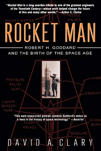 Rocket Man: Robert H. Goddard and the Birth of the Space Age from Hyperion