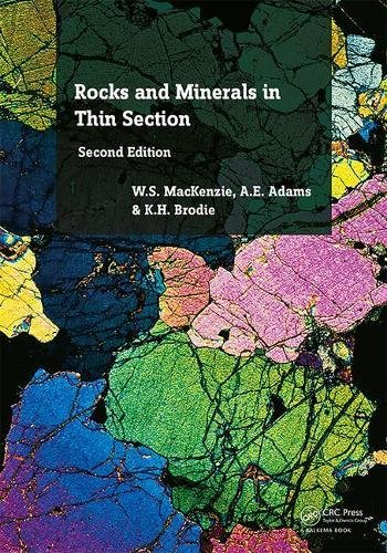 Rocks and Minerals in Thin Section, Second Edition: A Colour Atlas from CRC Press