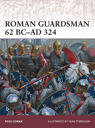 Roman Guardsman 62 BC–AD 324: 170 (Warrior) from Osprey Publishing