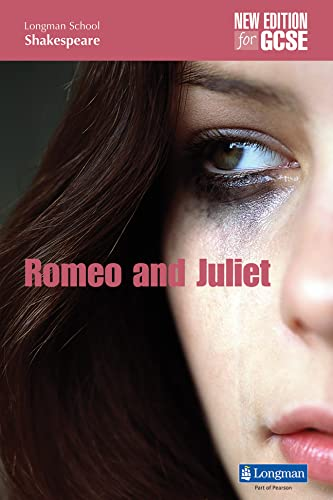 Romeo and Juliet (new edition) (LONGMAN SCHOOL SHAKESPEARE) from Pearson Education Limited