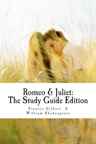 Romeo and Juliet: The Study Guide Edition: Complete text with parallel translation & integrated study guide: Volume 3 (Creative Study Guide Editions) from Createspace