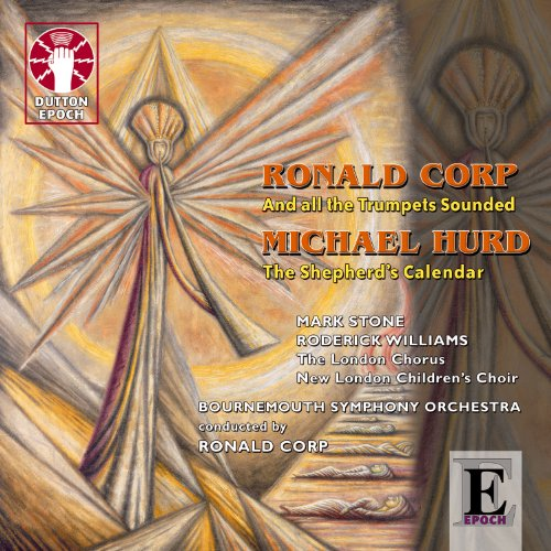 Ronald Corp: And All the Trumpets Sound & Michael Hurd: The Shepherd's Calendar from Dutton