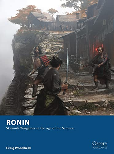 Ronin: Skirmish Wargames in the Age of the Samurai: 04 (Osprey Wargames) from Osprey Publishing