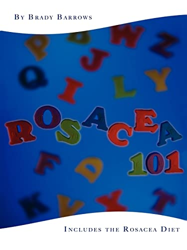 Rosacea 101: Includes the Rosacea Diet from iUniverse