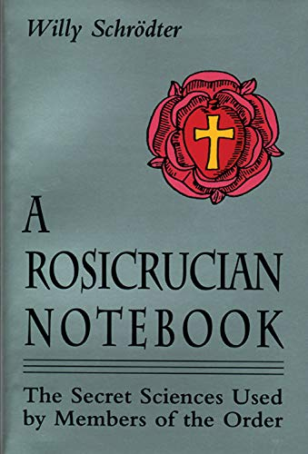 Rosicrucian Notebook: The Secret Sciences Used by Members of the Order from Red Wheel/Weiser