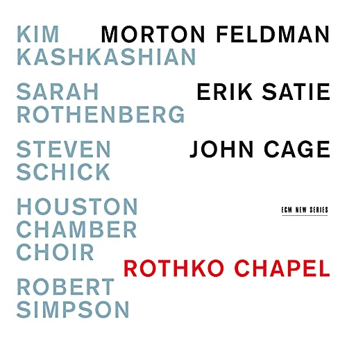 Rothko Chapel: Morton Feldman, Erik Satie, John Cage from ECM RECORDS