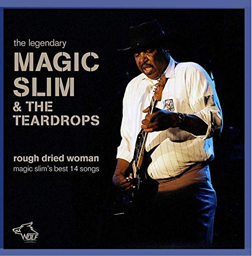 Rough Dried Woman - The Best Of from Magic Slim