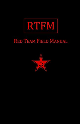 Rtfm: Red Team Field Manual from CreateSpace Independent Publishing Platform