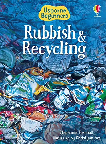 Rubbish and Recycling (Beginners) (Beginners Series) from Usborne Publishing Ltd