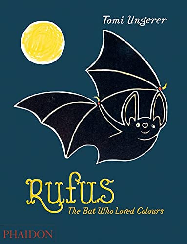 Rufus: The Bat Who Loved Colours from Phaidon Press