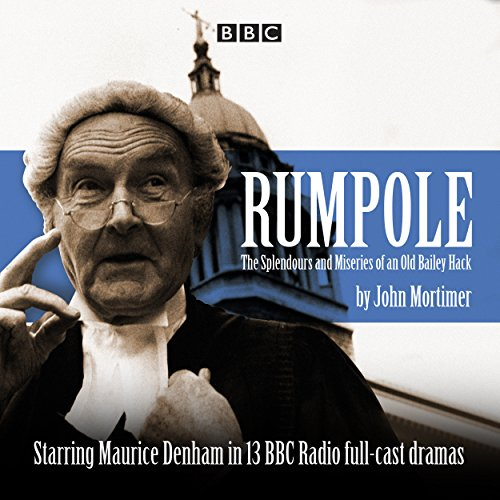 Rumpole: The Splendours and Miseries of an Old Bailey Hack from BBC Physical Audio
