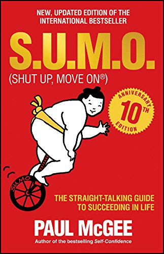 S.u.m.o (Shut Up, Move on) - the Straight-talking Guide to Succeeding in Life - 10th Anniversary Edition from Capstone