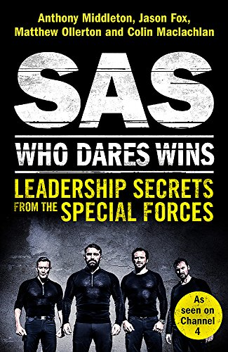 SAS: Who Dares Wins: Leadership Secrets from the Special Forces from Headline