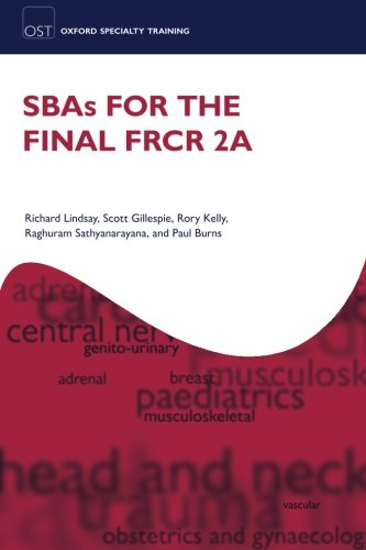 SBAs for the Final FRCR 2A (Oxford Specialty Training: Revision Texts) from Oxford University Press, USA