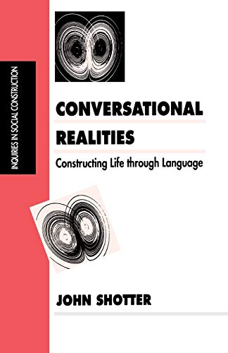 SHOTTER: CONVERSATIONAL REALITIES (PAPER): Constructing Life through Language (Inquiries in Social Construction series) from Sage Publications, Incorporated