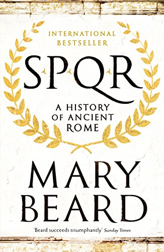SPQR: A History of Ancient Rome from Mary Beard