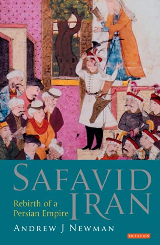 Safavid Iran: Rebirth of a Persian Empire (Library of Middle East History): 5 from I. B. Tauris & Company