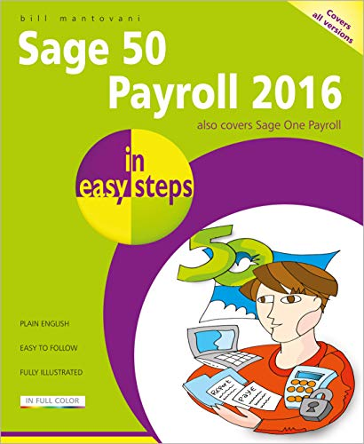Sage 50 Payroll 2016 in easy steps from In Easy Steps Limited