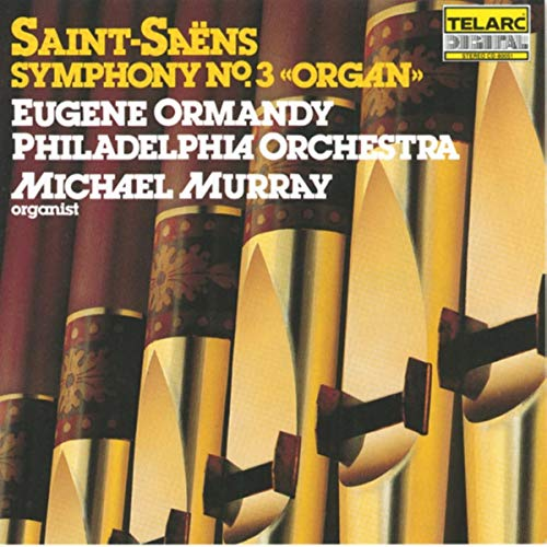 Saint-Saëns - Organ Symphony No. 3 from Telarc