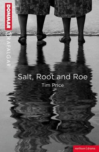 Salt, Root and Roe (Modern Plays) from Methuen Drama