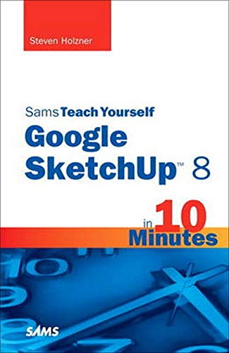 Sams Teach Yourself Google SketchUp 8 in 10 Minutes (Sams Teach Yourself  Minutes) (Sams Teach Yourself...in 10 Minutes (Paperback)) from Sams Publishing